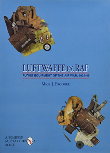 9780764302497: Luftwaffe vs. RAF: Flying Equipment of the Air War, 1939-45 (Schiffer Military/Aviation History)