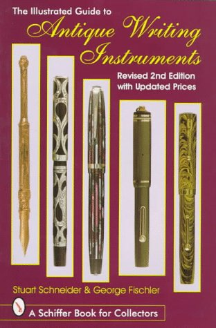 9780764302510: The Illustrated Guide to Antique Writing Instruments (Schiffer Book for Collectors)