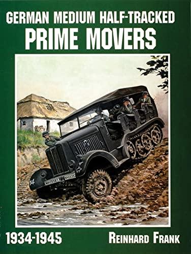 9780764302633: German Medium Half-Tracked Prime Movers 1934-1945 (Schiffer Military History)