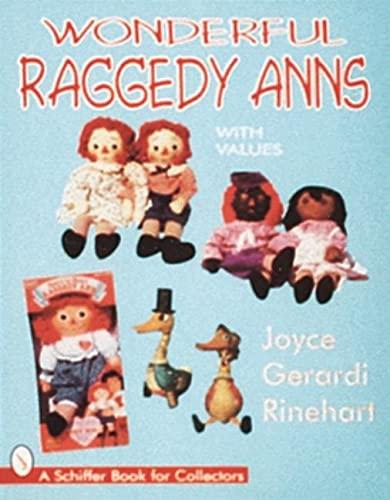 Wonderful Raggedy Anns (A Schiffer Book for Collectors): Rinehart, Joyce Gerardi