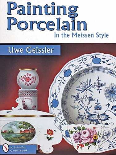 9780764302800: Painting Porcelain in the Meissen Style (Schiffer Craft Book)