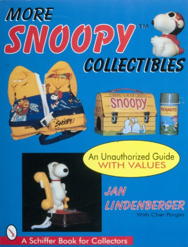 More Snoopy Collectibles: An Unauthorised Guide (Schiffer Book for Collectors): Jan Lindenberger
