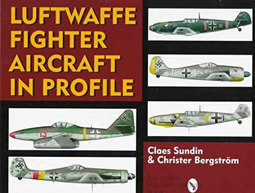 Luftwaffe Fighter Aircraft in Profile (Schiffer Military History Book)