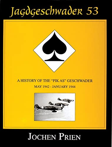 9780764302923: Jagdeschwader 53: A History of the Pik As Geschwader Volume 2: May 1942 - January 1944 (Schiffer Military/Aviation History)