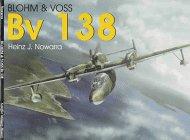 Blohm & Voss Bv 138 (Schiffer Military: Nowarra, Heinz J.