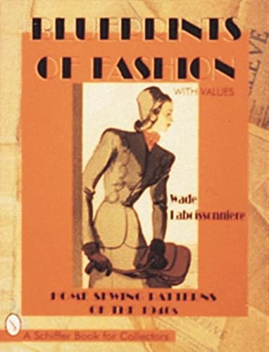 9780764303043: Blueprints of Fashion: Home Sewing Patterns of the 1940s (Schiffer Book for Collectors)