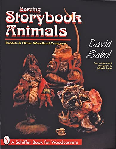 9780764303074: Storybook Animals: Rabbits & Other Woodland Creatures (Schiffer Book for Woodcarvers)