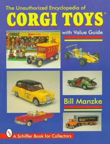 9780764303081: The Unauthorized Encyclopedia of Corgi Toys (Schiffer Military History)