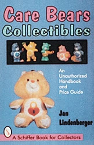 9780764303104: Care Bears(r) Collectibles: An Unauthorized Handbook & Price Guide (Schiffer Book for Collectors)