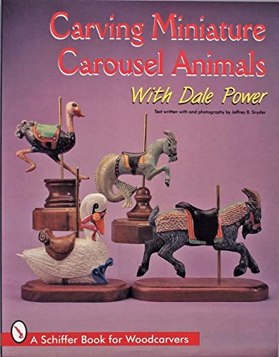 9780764303128: Carving Miniature Carousel Animals with Dale Power (Schiffer Book for Woodcarvers)