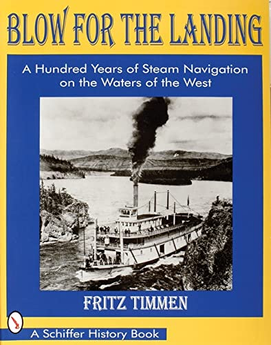 Blow for the Landing A Hundred Years of Steam Navigation on the Waters of the West: Timmen