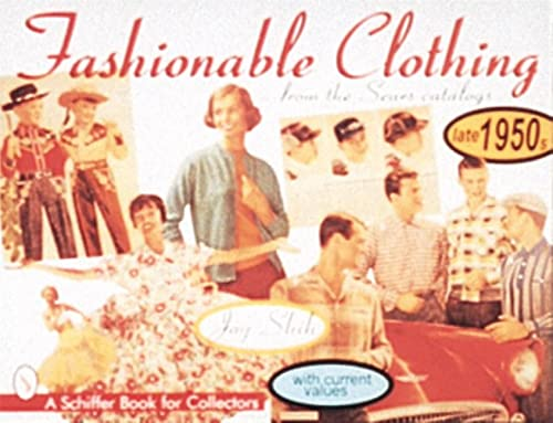 Fashionable Clothing from the Sears Catalogs: Late 1950s (Schiffer Book for Collectors): Joy Shih