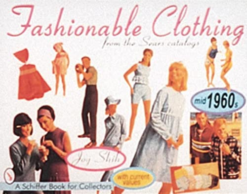 9780764303401: Fashionable Clothing: From the Sears Catalogs - Mid 1960s
