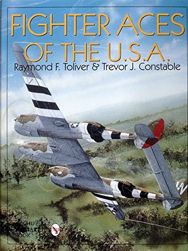 Fighter Aces of the USA (SIGNED): Toliver, Raymond F.; Trevor L. Constable