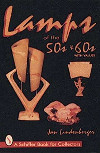 9780764303555: Lamps of the '50s & '60s (A Schiffer Book for Collectors)
