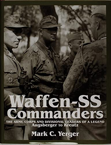 9780764303562: Waffen-SS Commanders: The Army, Corps and Divisional Leaders of a Legend: Augsberger to Kreutz (v. 1)