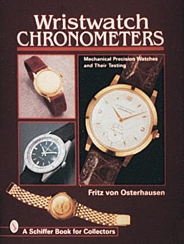 9780764303753: Wristwatch Chronometers: Mechanical Precision Watches and Their Testing