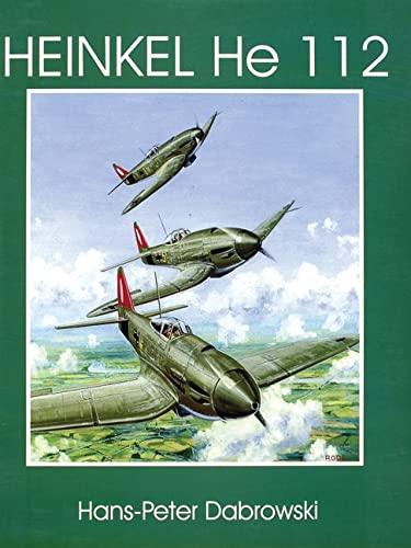 Heinkel He 112: (Schiffer Military/Aviation History): Hans-Peter Dabrowski
