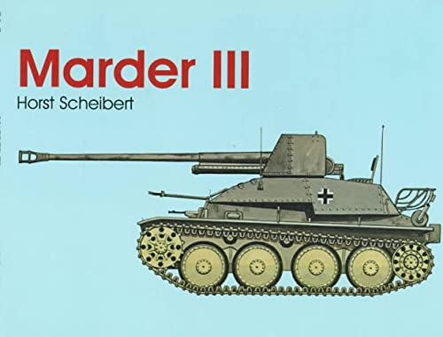 Marder III: (Schiffer Military/Aviation History): Horst Scheibert