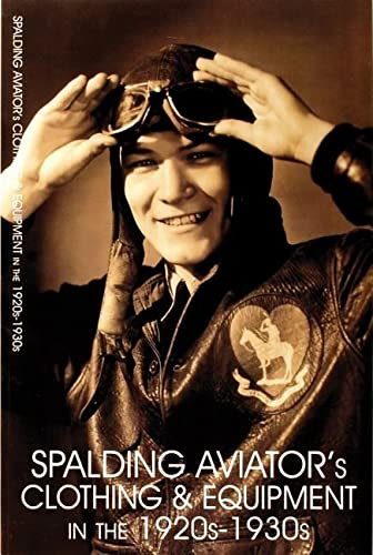 Spalding Aviator's Clothing and Equipment in the: Facsimile
