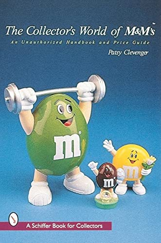 9780764304064: The Collector's World of M&M's: An Unauthorized Handbook and Price Guide