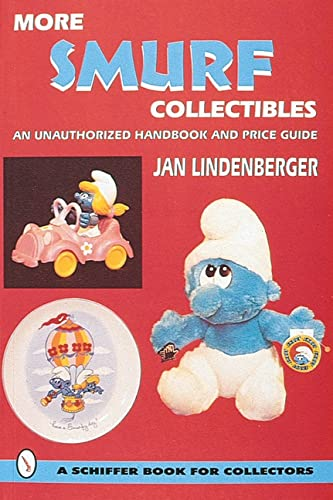 9780764304088: More Smurf(r) Collectibles: An Unauthorized Handbook & Price Guide (Schiffer Book for Collectors)