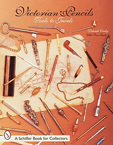 9780764304132: VICTORIAN PENCILS: Tools to Jewels (Schiffer Book for Collectors)
