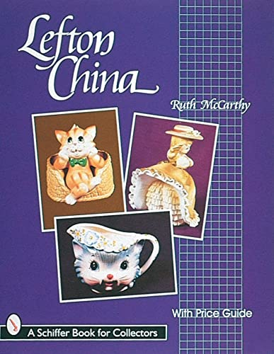 Lefton China (A Schiffer Book for Collectors): McCarthy, Ruth