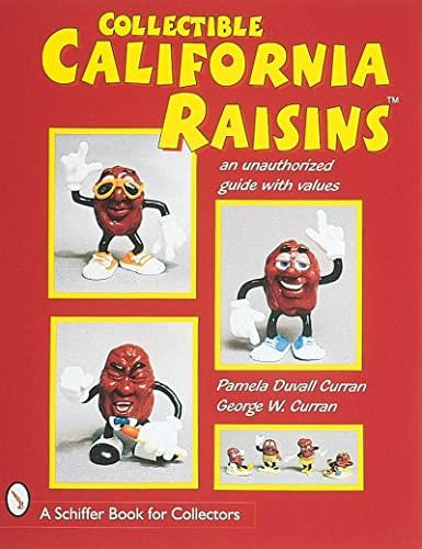 9780764304330: Collectible California Raisins (TM): An Unauthorized Guide, with Values: An Unauthorised Guide, with Values (A Schiffer Book for Collectors)