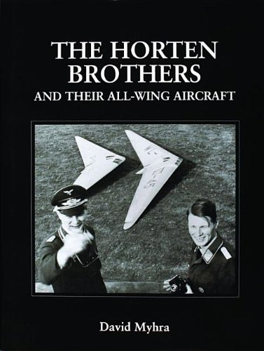 9780764304415: The Horten Brothers and Their All-Wing Aircraft (Schiffer Military/Aviation History)