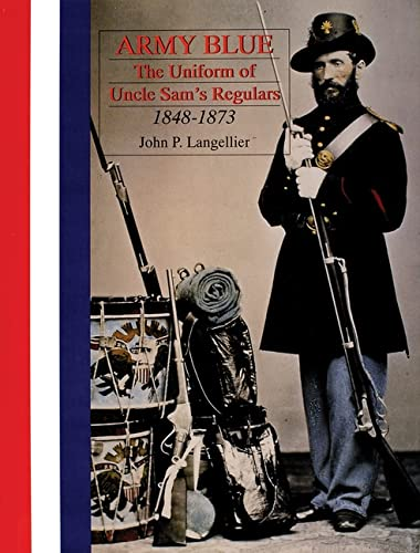9780764304439: Army Blue: The Uniform of Uncle Sam's Regulars 1848-1873 (Schiffer Military History)