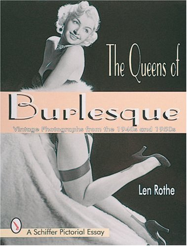 9780764304491: The Queens of Burlesque: Vintage Photographs of the 1940s and 1950s