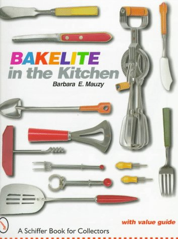 9780764304552: Bakelite in the Kitchen (A Schiffer Book for Collectors)