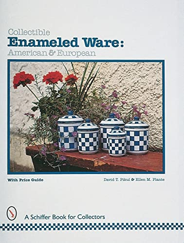Collectible Enameled Ware: American & European (A Schiffer Book for Collectors): Pikul, David T...