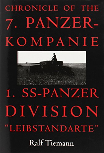 9780764304637: Chronicle of the 7. Panzer-kompanie 1. SS-Panzer Division Leibstandarte: