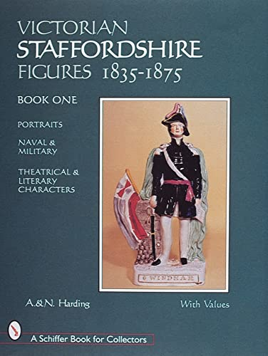 Victorian Staffordshire Figures 1835-1875, Volume One (A Schiffer Book For Collectors)