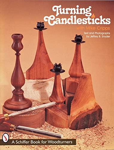 9780764304699: Turning Candlesticks With Mike Cripps (Schiffer Book for Woodturners)