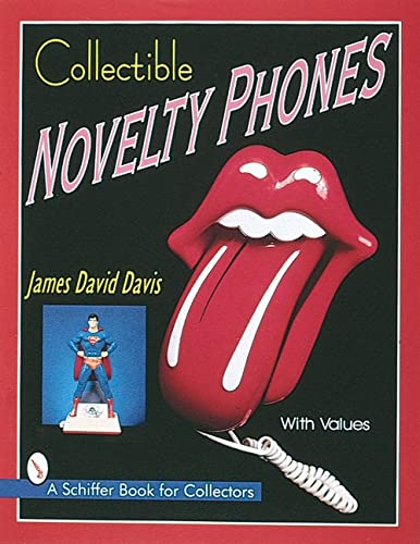 9780764304729: Collectible Novelty Phones: If Mr. Bell Could See Me Now (Schiffer Book for Collectors)