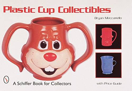 9780764304736: Plastic Cup Collectibles (Schiffer Book for Collectors)
