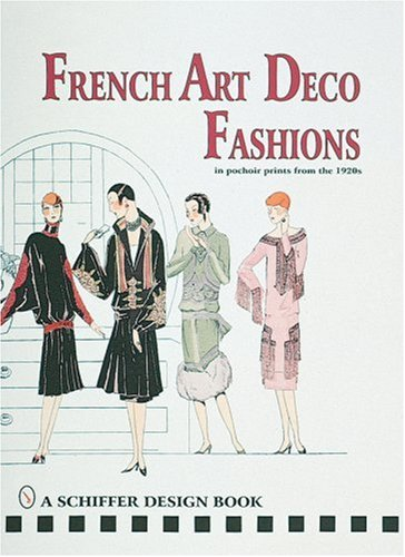 FRENCH ART DECO FASHIONS : In Pochoir Prints from the 1920s