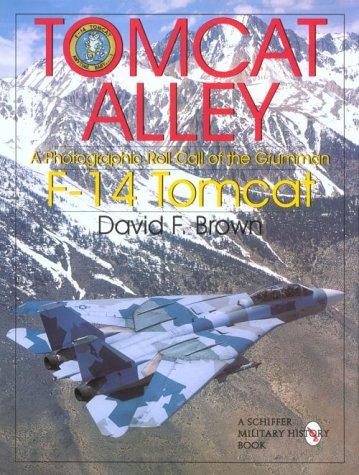 Tomcat Alley: A Photographic Roll Call of the Grumman F-14 Tomcat (Hardback): David F. Brown