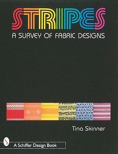 Stripes: A Survey of Fabric Designs (Schiffer Design Books): Skinner, Tina
