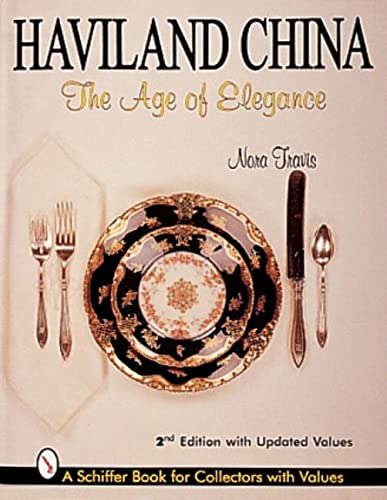 9780764304903: Haviland China: The Age of Elegance (Schiffer Book for Collectors With Values)