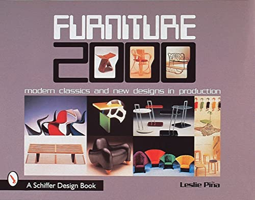 Furniture 2000: Modern Classics and New Designs in Production (Schiffer Design Book): Pina, Leslie ...