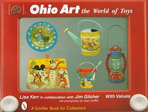 Ohio Art: The World of Toys: Gilcher, Jim, Griffith, Adam, Kerr, Lisa