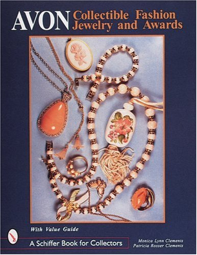 Avon Collectible Fashion Jewelry & Awards (Schiffer Book for Collectors): Clements, Monica Lynn...