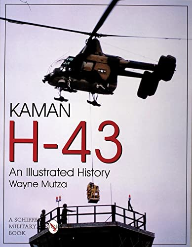 9780764305290: Kaman H-43: An Illustrated History: An Illustated History (Schiffer Military/Aviation History)
