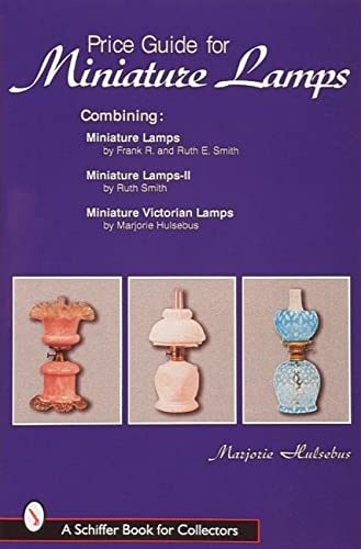 9780764305429: Price Guide to Miniature Lamps (Schiffer Book for Collectors)