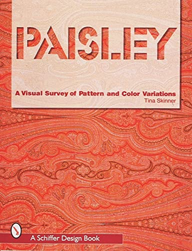 9780764305467: Paisley: A Visual Survey of Pattern and Color Variations (Schiffer Design Book)