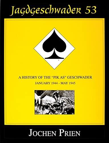 """9780764305566: Jagdgeschwader 53: A History of the """"Pik As"""" Geschwader : January 1944-May 1945"""